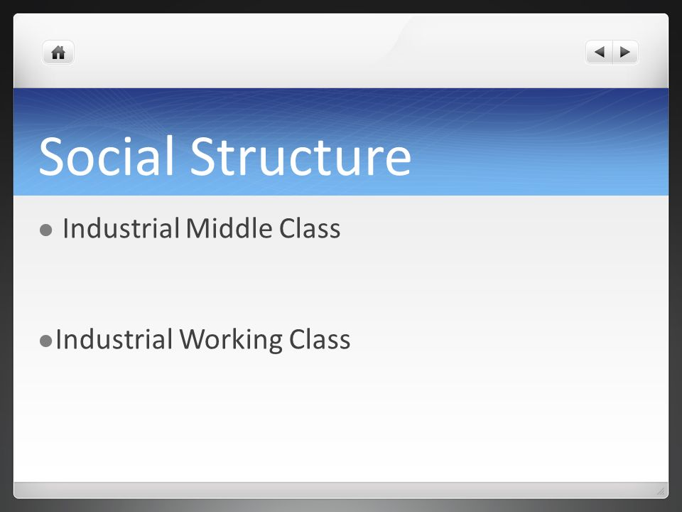 Social Structure Industrial Middle Class Industrial Working Class