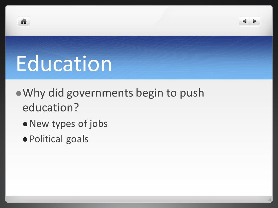 Education Why did governments begin to push education