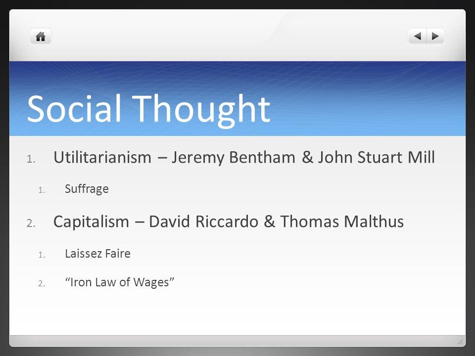 Social Thought Utilitarianism – Jeremy Bentham & John Stuart Mill