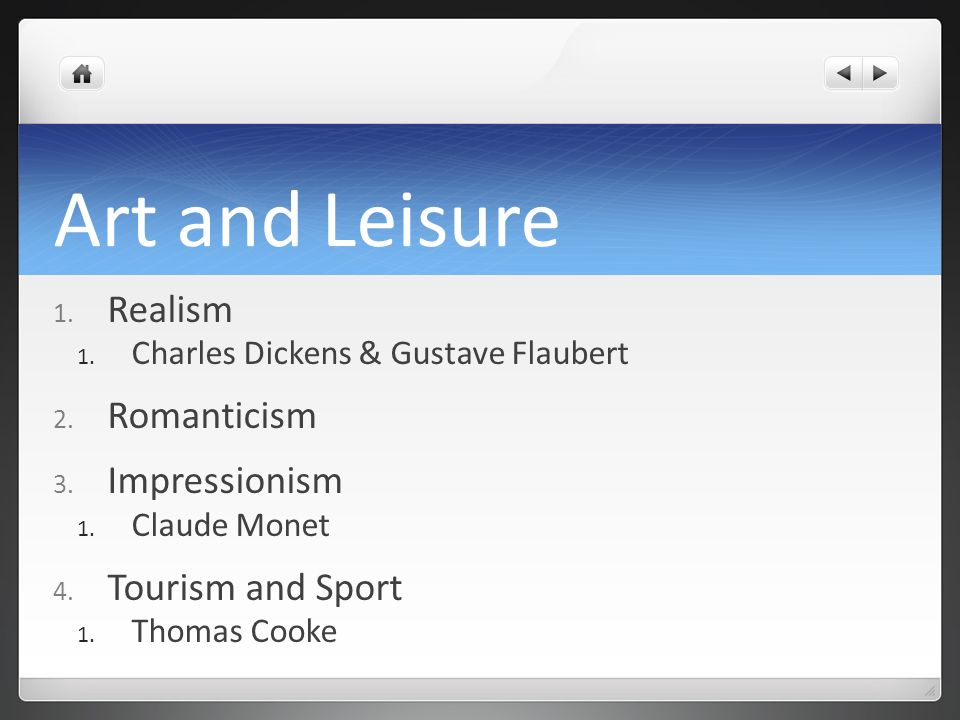 Art and Leisure Realism Romanticism Impressionism Tourism and Sport