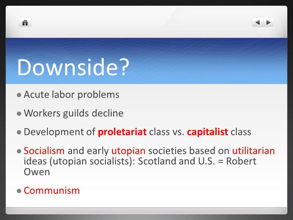 Downside Acute labor problems Workers guilds decline