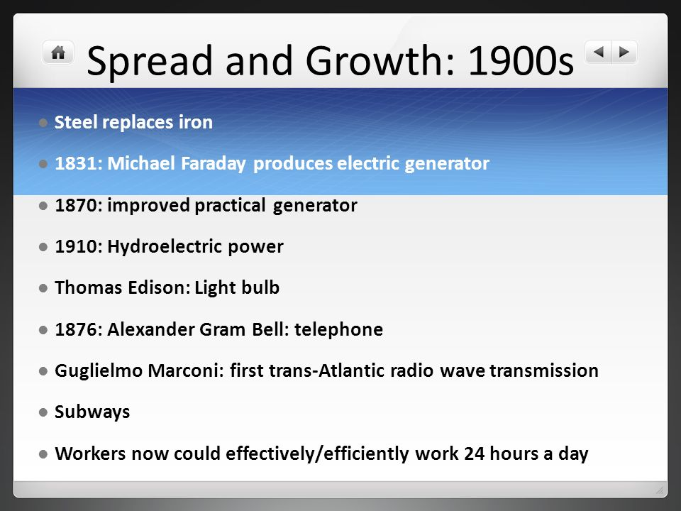 Spread and Growth: 1900s Steel replaces iron