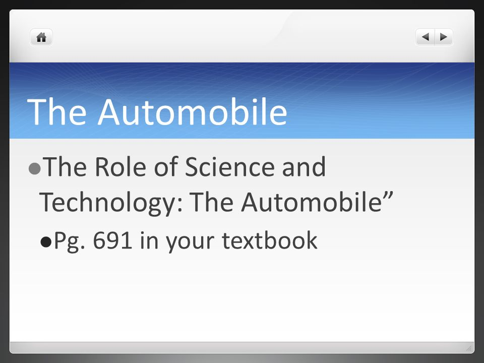 The Automobile The Role of Science and Technology: The Automobile