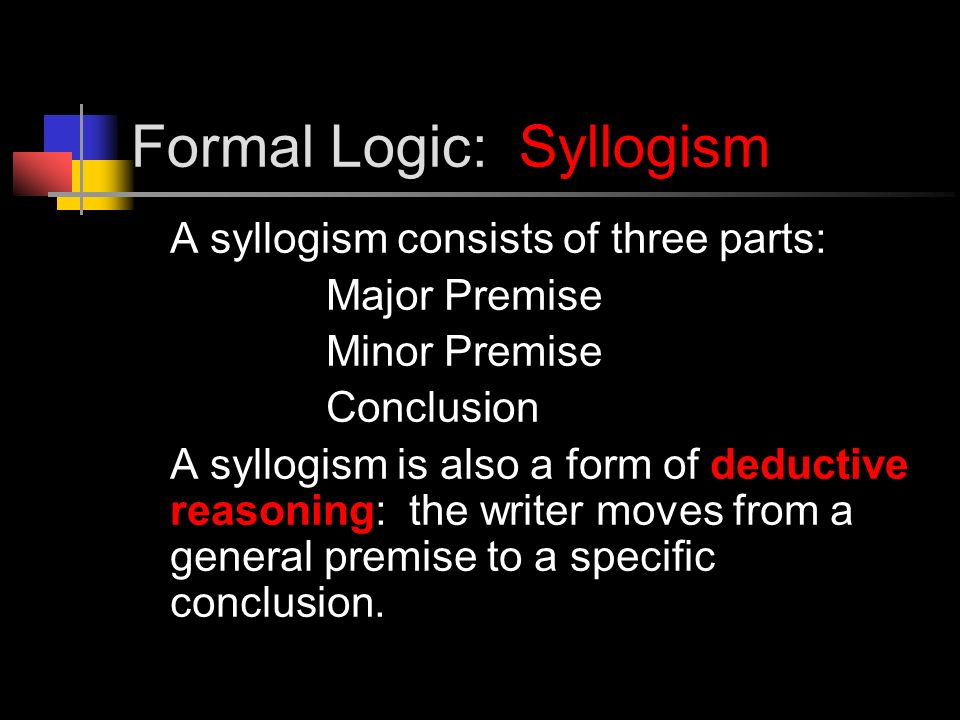 syllogism logic and minor conclusion Logic, n the art of thinking and reasoning in strict accordance with the limitations and incapacities of the human misunderstanding the basic of logic is the syllogism, consisting of a major and a minor premise and a.