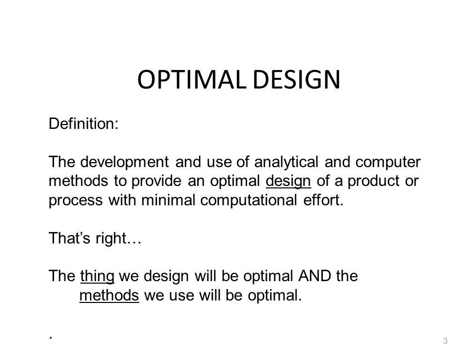 Attractive OPTIMAL DESIGN Definition: