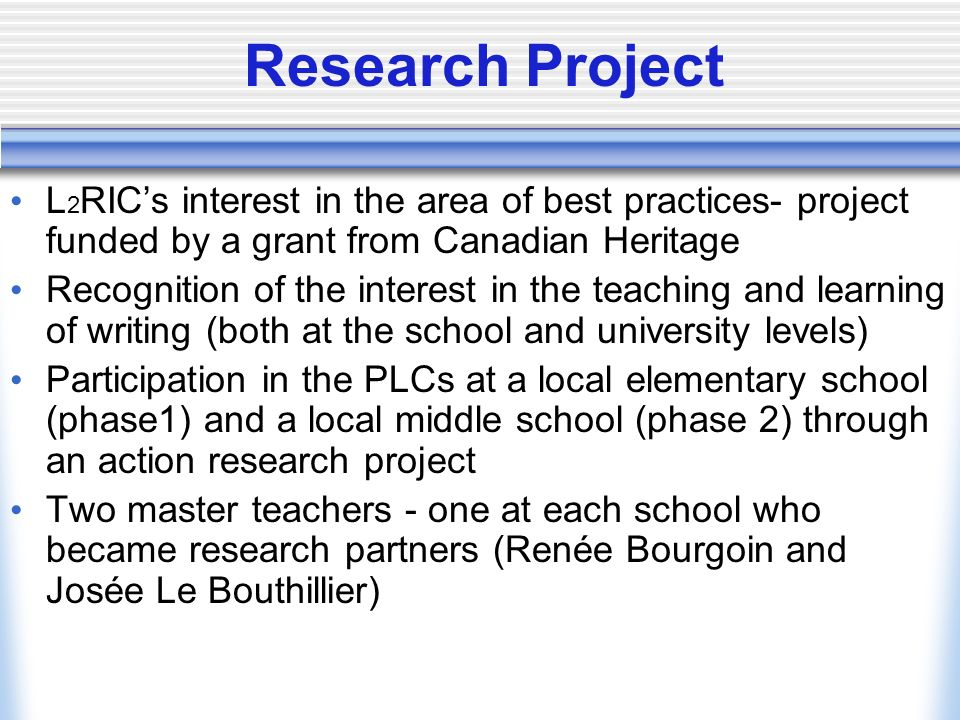 Research Project L2RIC's interest in the area of best practices- project funded by a grant from Canadian Heritage.