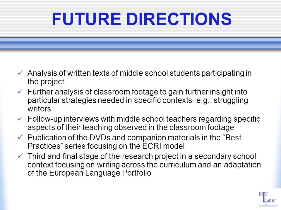 FUTURE DIRECTIONS Analysis of written texts of middle school students participating in the project.