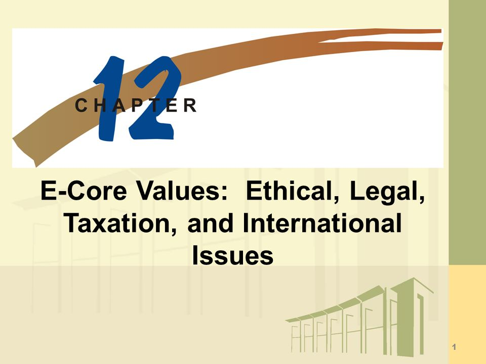 E-Core Values: Ethical, Legal, Taxation, and International Issues