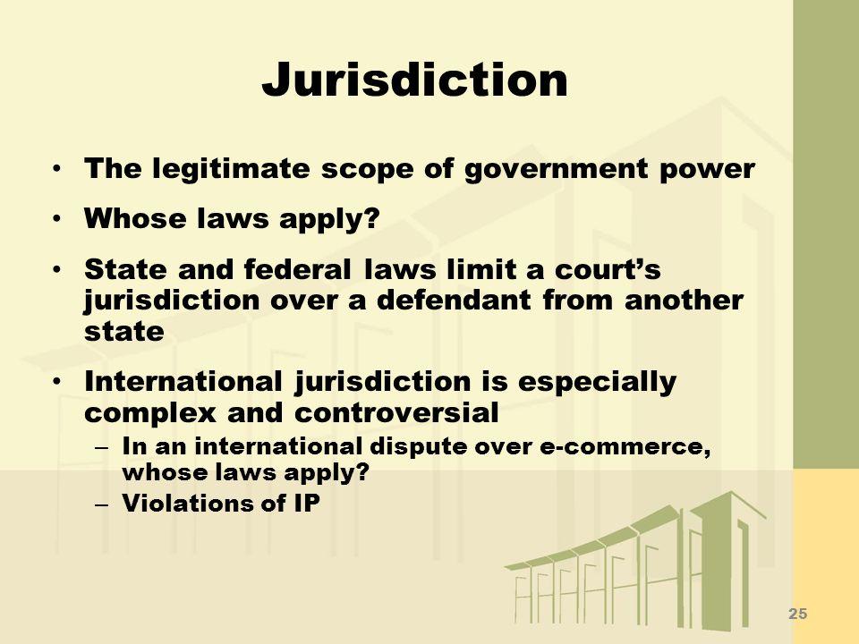 Jurisdiction The legitimate scope of government power