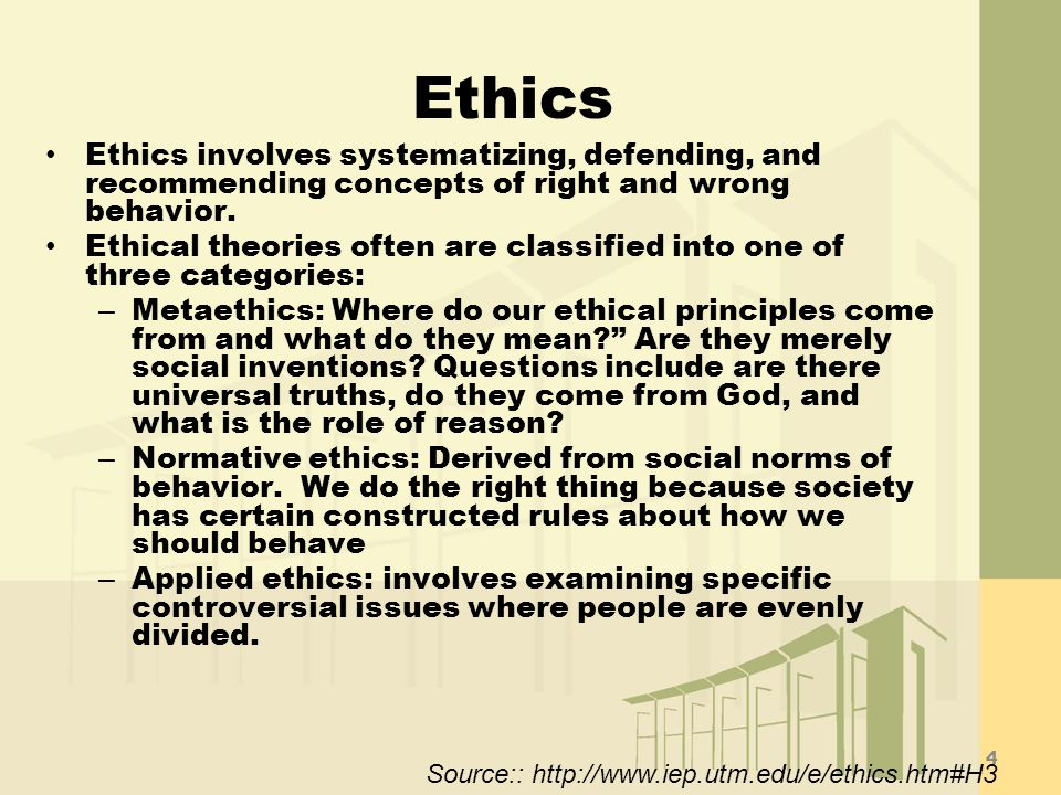 Ethics Ethics involves systematizing, defending, and recommending concepts of right and wrong behavior.
