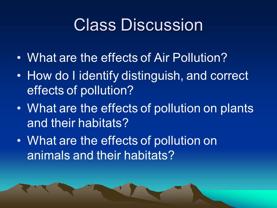 a discussion on the effects of air pollution Air pollution causes, effects & solutions posted on december 14, 2016  let's begin today's discussion by defining the term air pollution at a broader level.