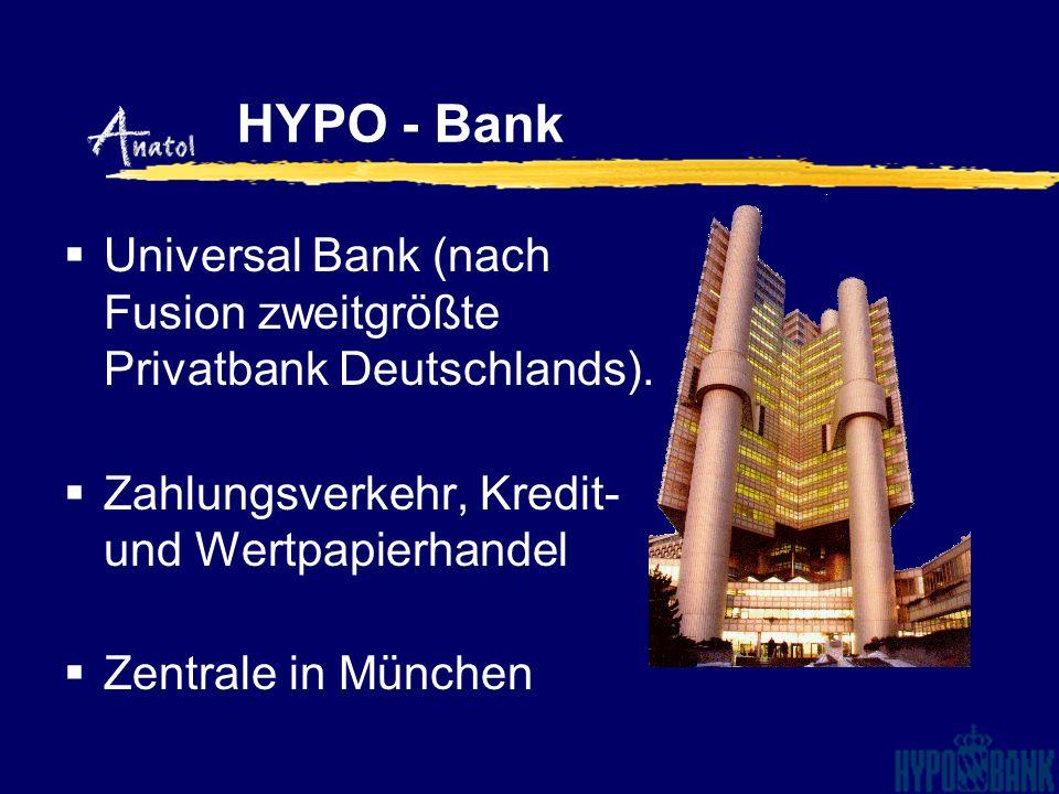 HYPO - Bank Universal Bank (nach Fusion zweitgrößte Privatbank Deutschlands). Zahlungsverkehr, Kredit- und Wertpapierhandel.