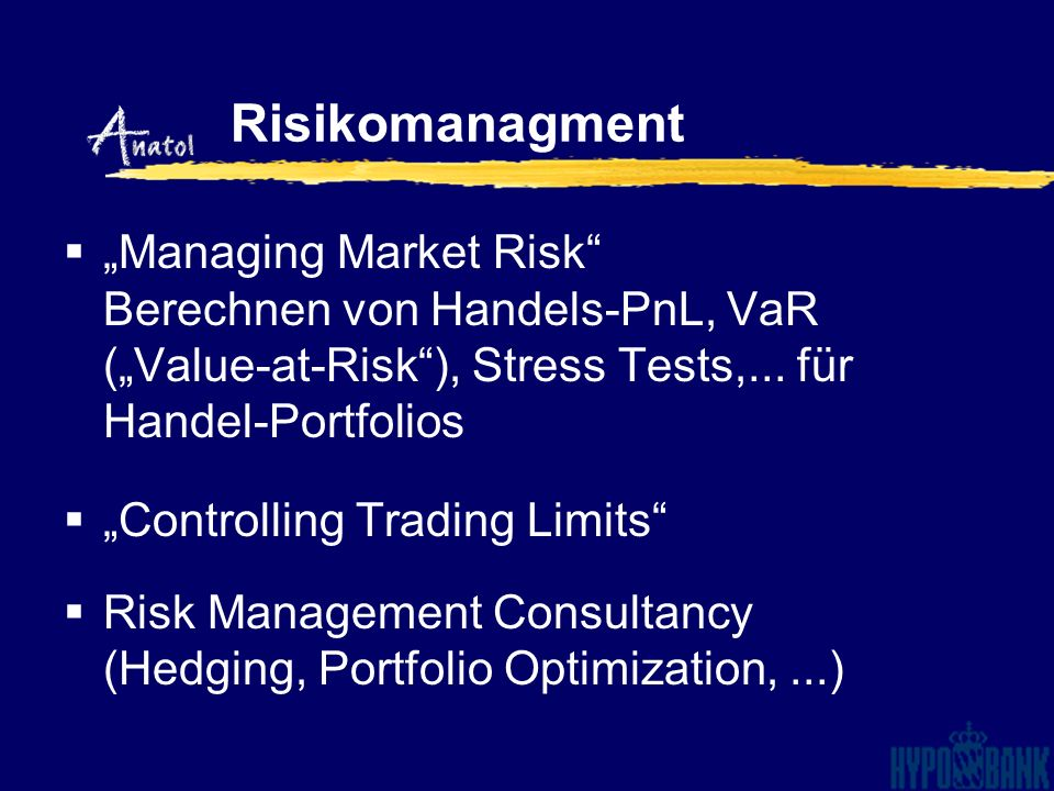 "Risikomanagment ""Managing Market Risk Berechnen von Handels-PnL, VaR (""Value-at-Risk ), Stress Tests,... für Handel-Portfolios."