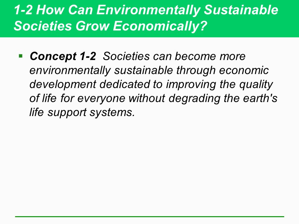 1-2 How Can Environmentally Sustainable Societies Grow Economically