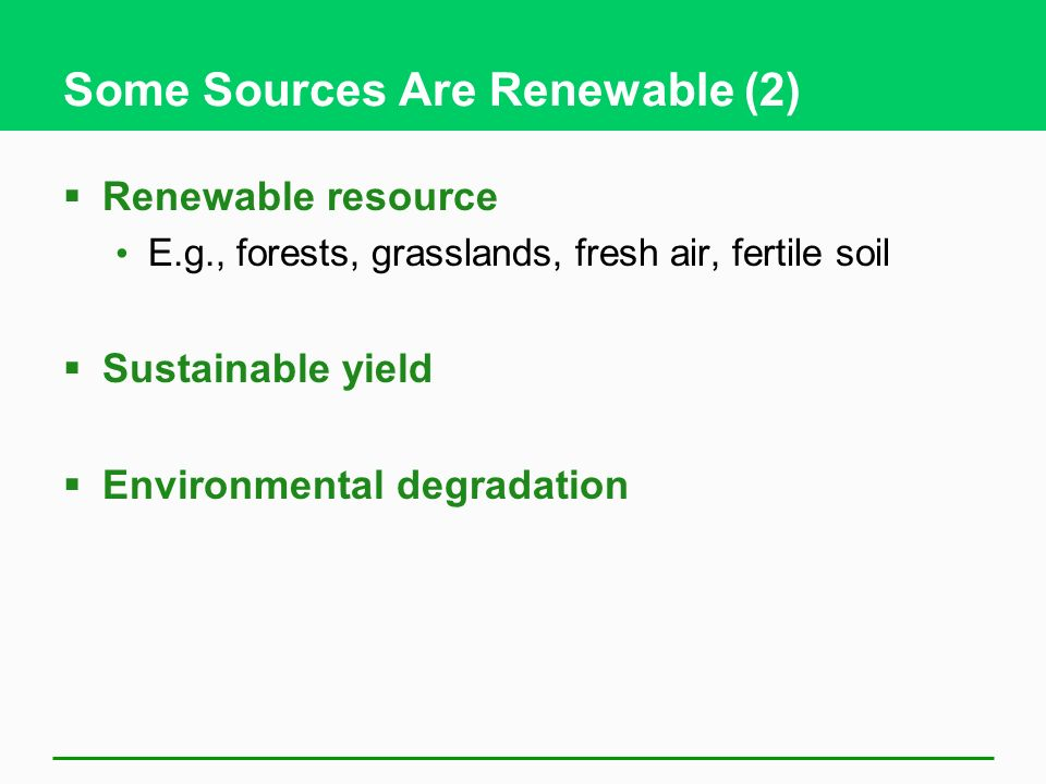 Some Sources Are Renewable (2)