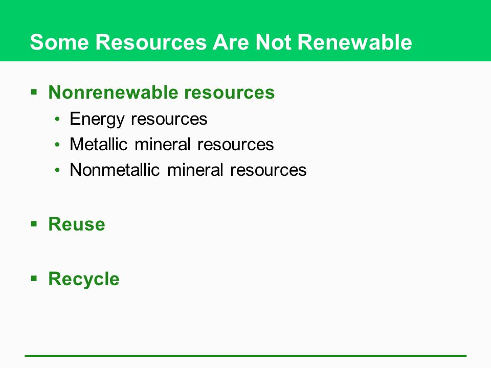 Some Resources Are Not Renewable