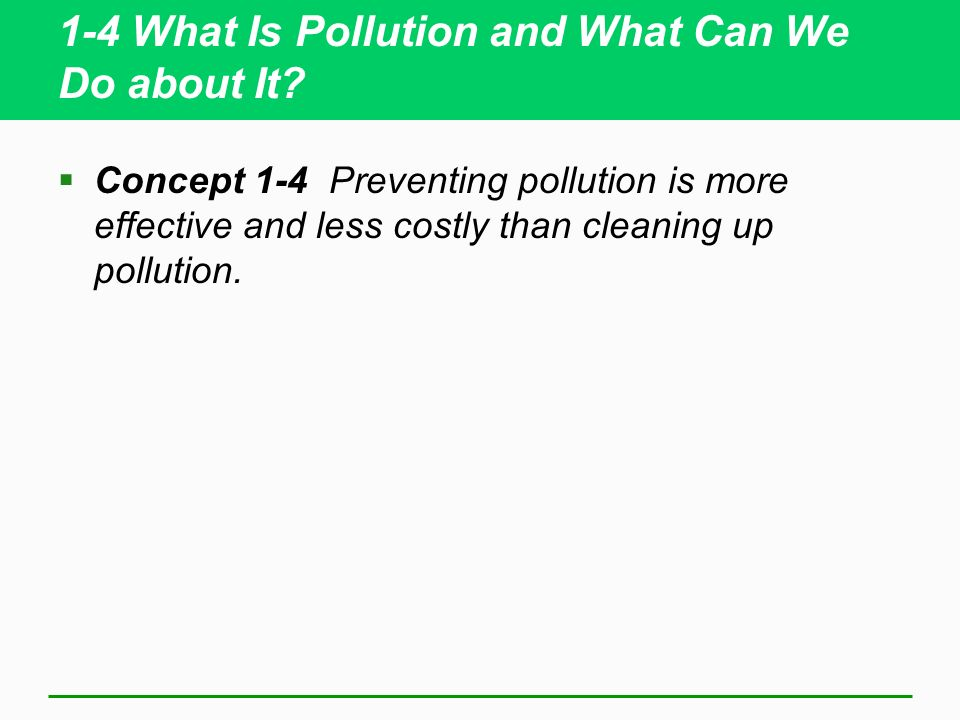 1-4 What Is Pollution and What Can We Do about It
