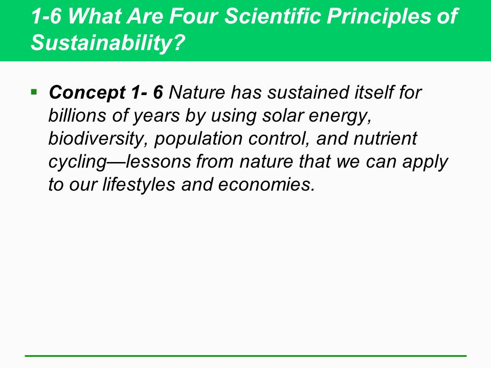 1-6 What Are Four Scientific Principles of Sustainability