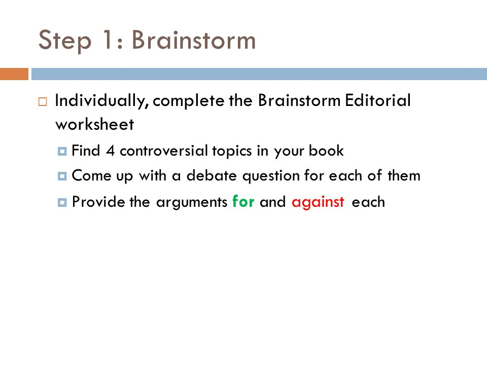 Debate Editorial Due end of class 2 ppt download – Step 1 Worksheet