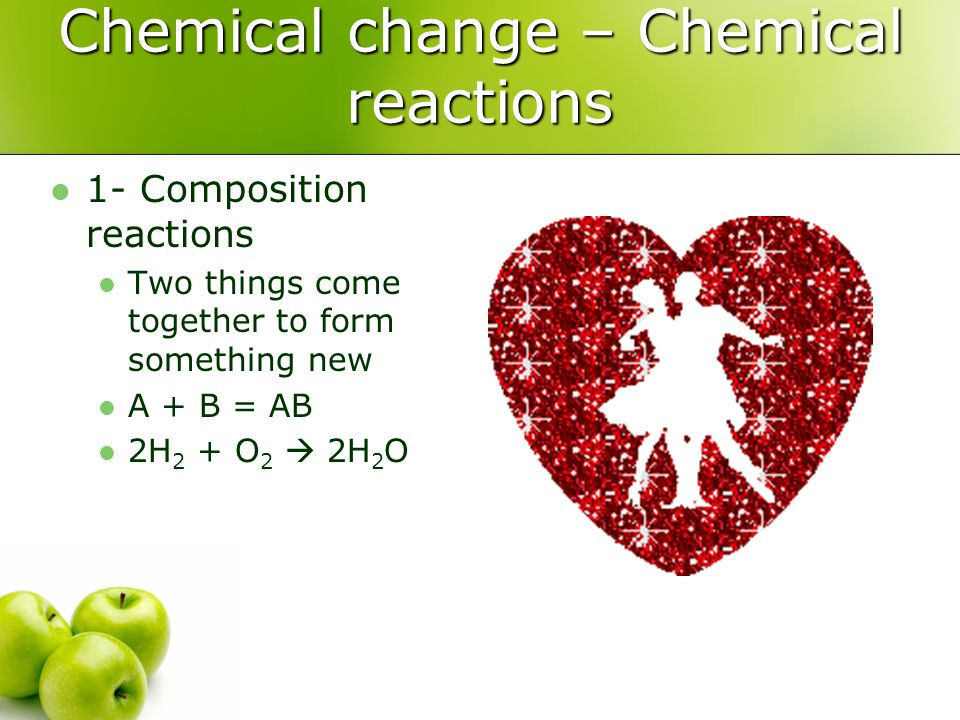 Chemical change – Chemical reactions