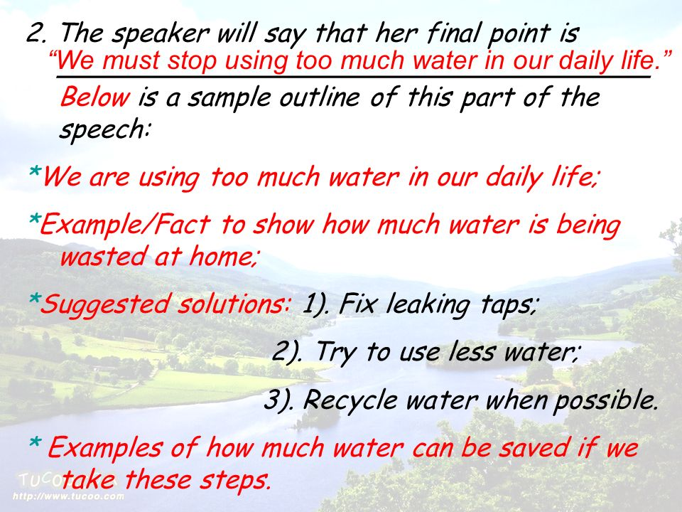 outline to water speech Persuasive speech outline (using monroe's motivated sequence) topic: voting in election specific purpose: to persuade the audience to vote in democratic elections to voice out their opinions and beliefs regardless of their background, to decide for their future, and to preserve the essence of democracy.