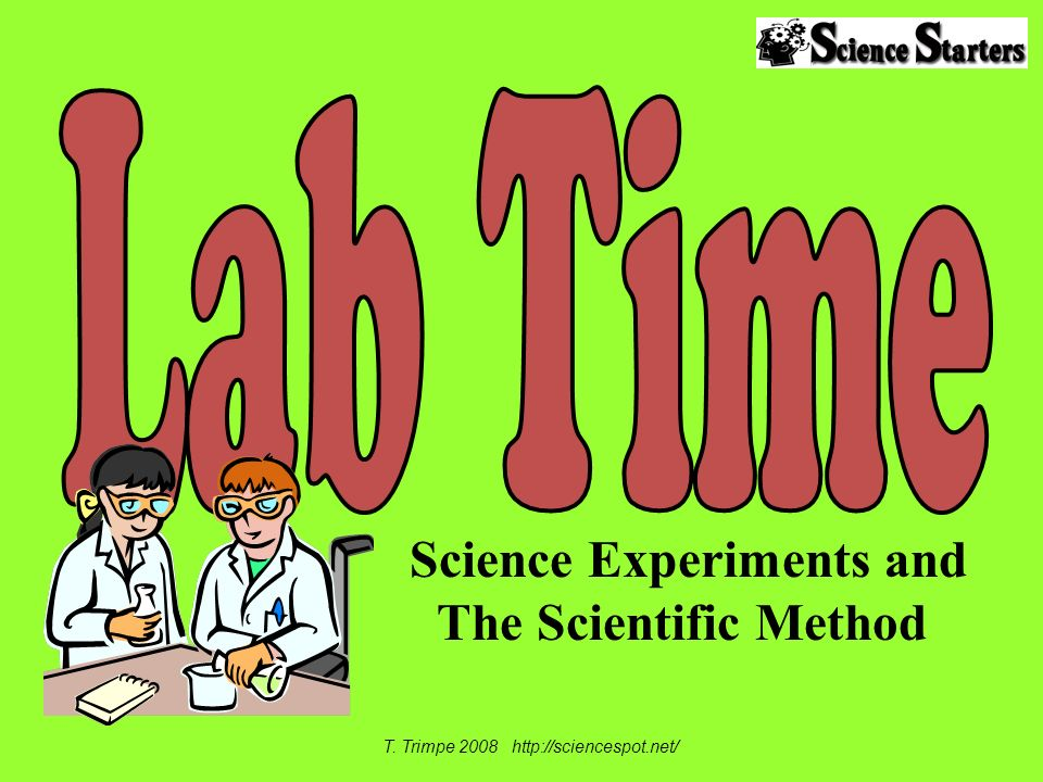 Science Experiments and The Scientific Method