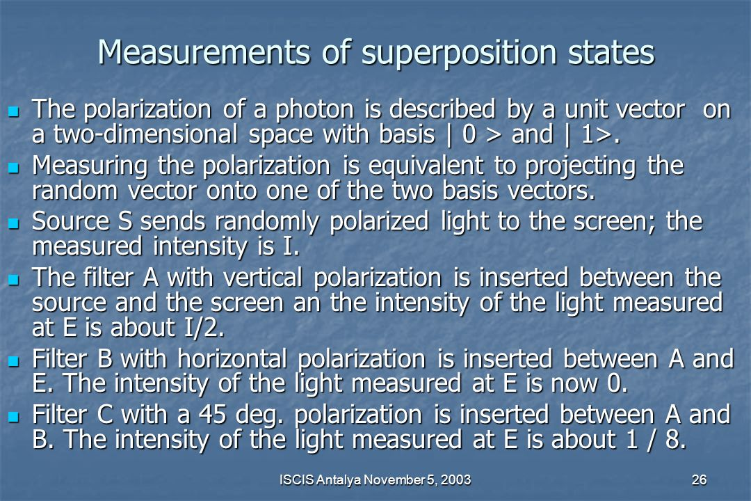 Measurements of superposition states
