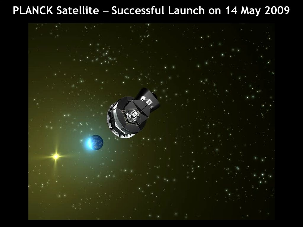 PLANCK Satellite - Successful Launch on 14 May 2009