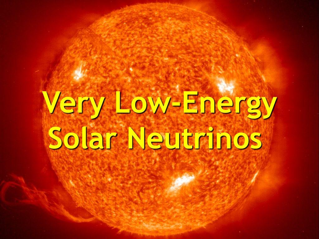 Very Low-Energy Solar Neutrinos