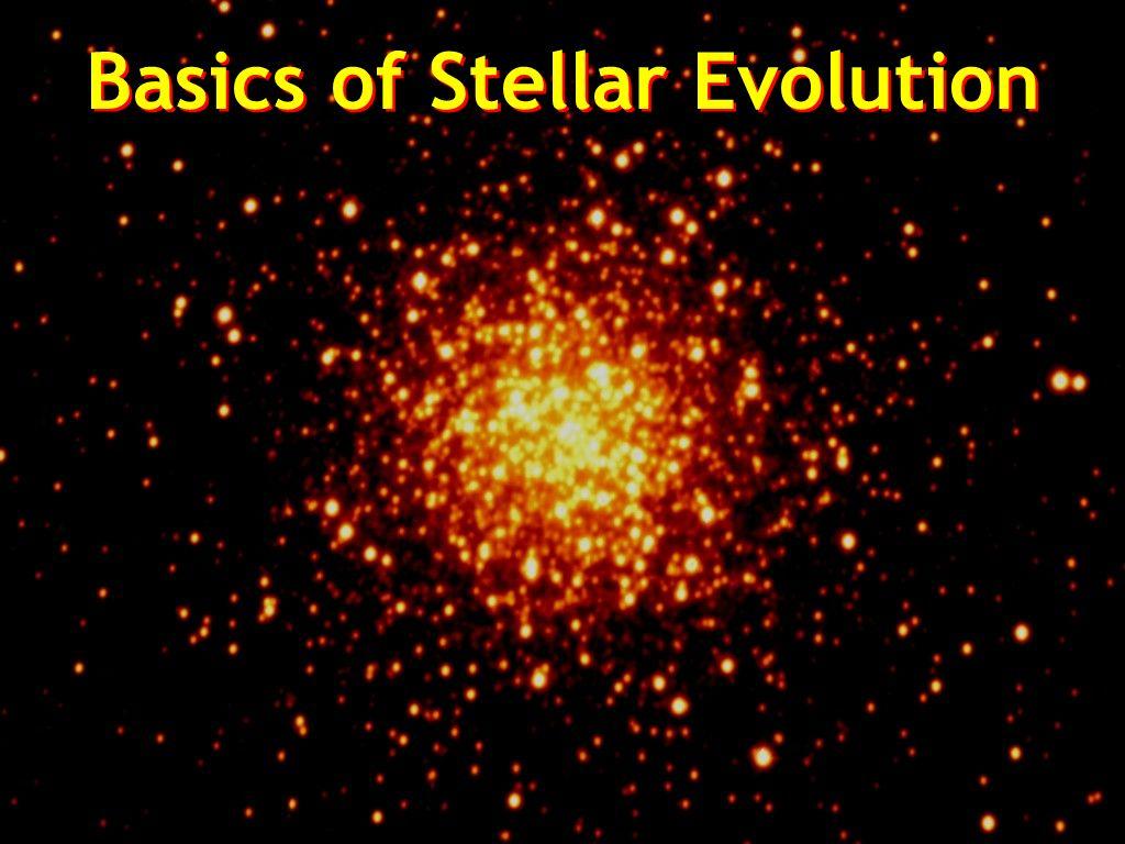 Basics of Stellar Evolution