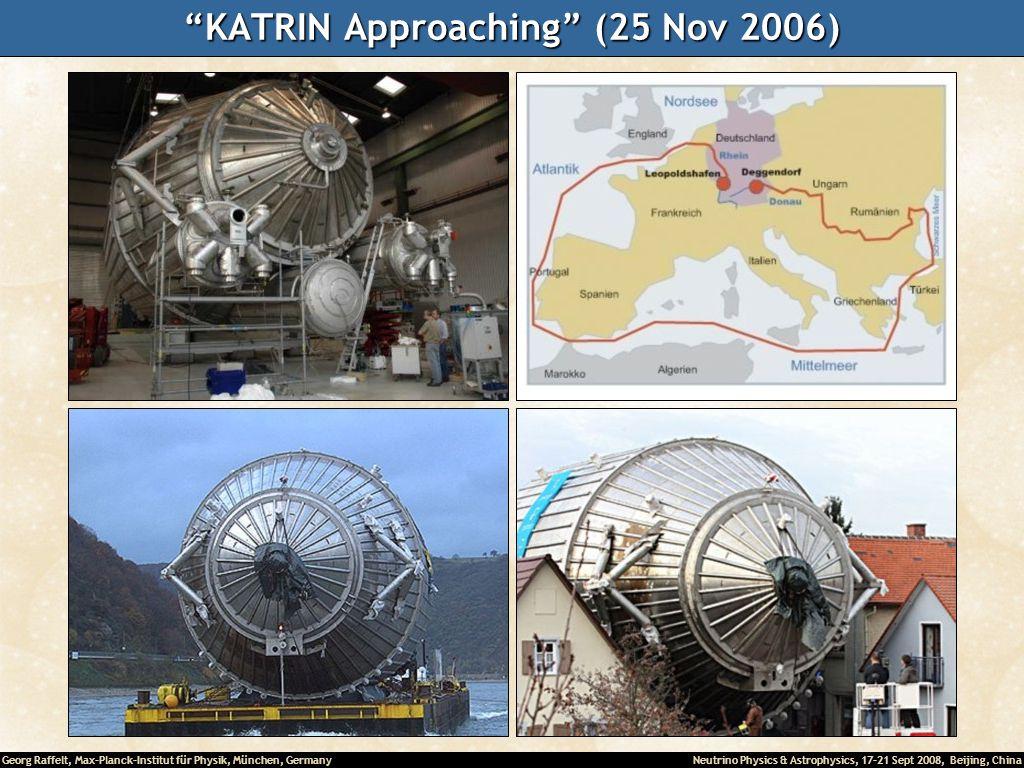 KATRIN Approaching (25 Nov 2006)