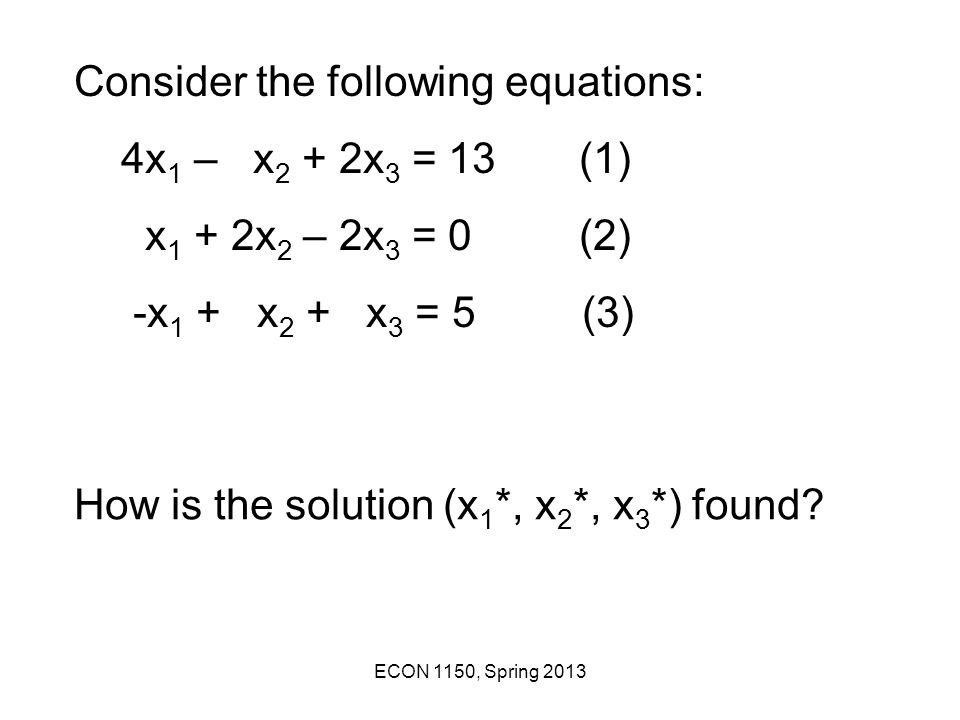 Consider the following equations: 4x1 – x2 + 2x3 = 13 (1)