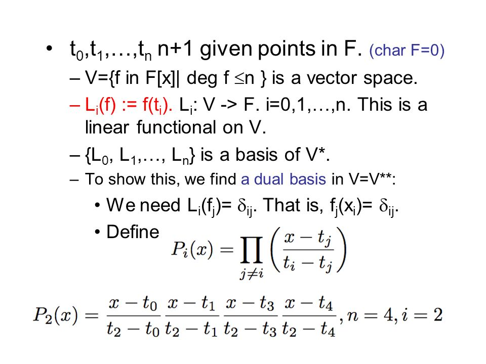 t0,t1,…,tn n+1 given points in F. (char F=0)