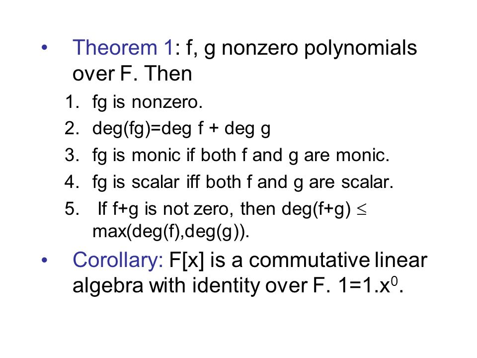 Theorem 1: f, g nonzero polynomials over F. Then