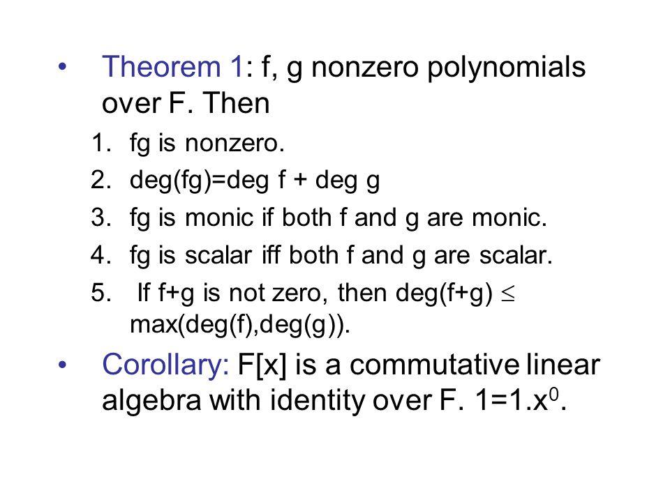 Theorem 1: f, g nonzero polynomials over F. Then