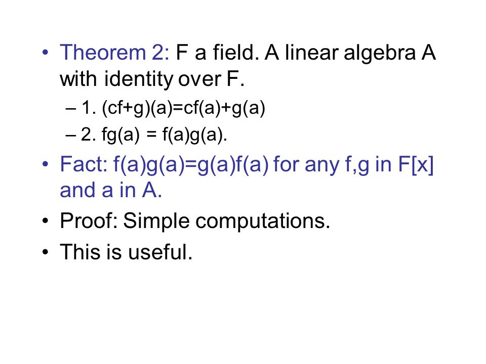 Theorem 2: F a field. A linear algebra A with identity over F.
