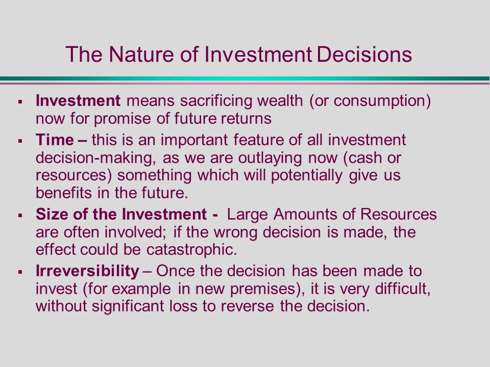 the nature of investment decisions and The fundamental nature of decision-making in finance is balancing the tension between maximizing profit and minimizing risk all of the decisions within the domain of financial management involve .