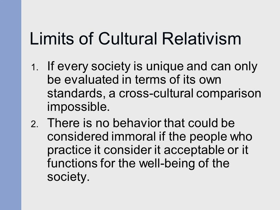 a comparison of ethnocentrism and cultural relativism in which is more acceptable in society Introduction to sociology - 1st canadian edition  ethnocentrism and cultural relativism  diversity within our own society and around the world the more we.