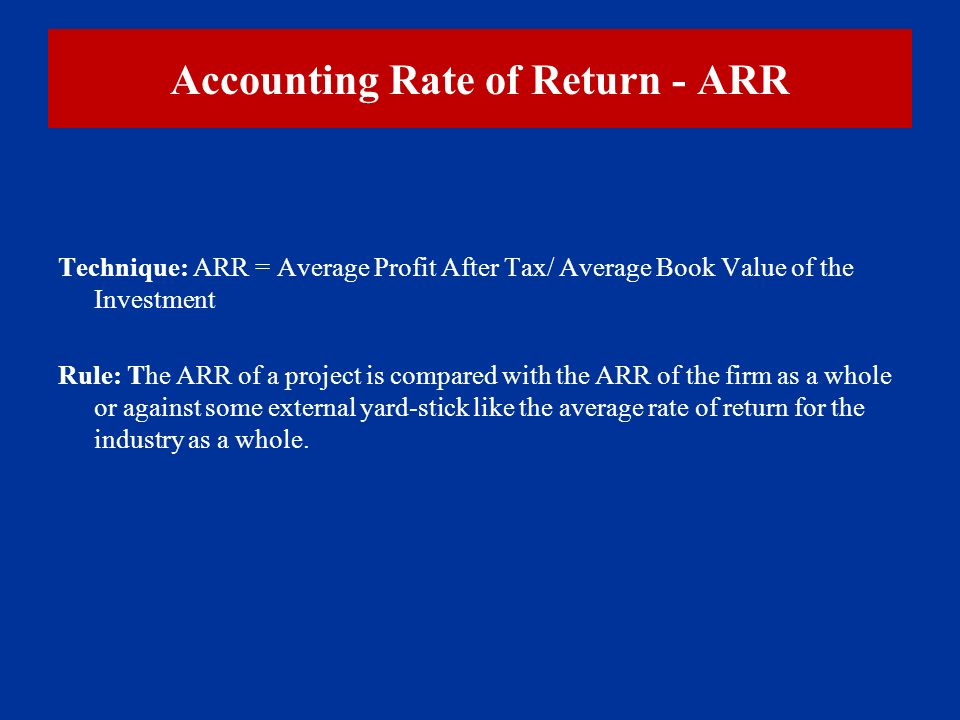 accounting rate of return arr Making capital investment decisions and how to calculate arr – formula & example before we get into how to calculate accounting rate of return let me give you a.