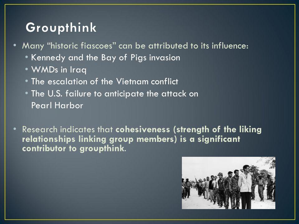 groupthink its influences and implications Download citation   groupthink an examin   despite its widespread appeal, the groupthink model has come under severe attack recently taking the position that recent calls for major revisions to the original formulation are premature, this article examines four theoretical areas that have bee.