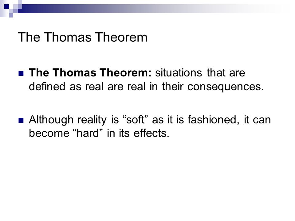 thomas theorem William isaac thomas developed innovative work on the sociology of migration and went on to formulate known as the thomas theorem.