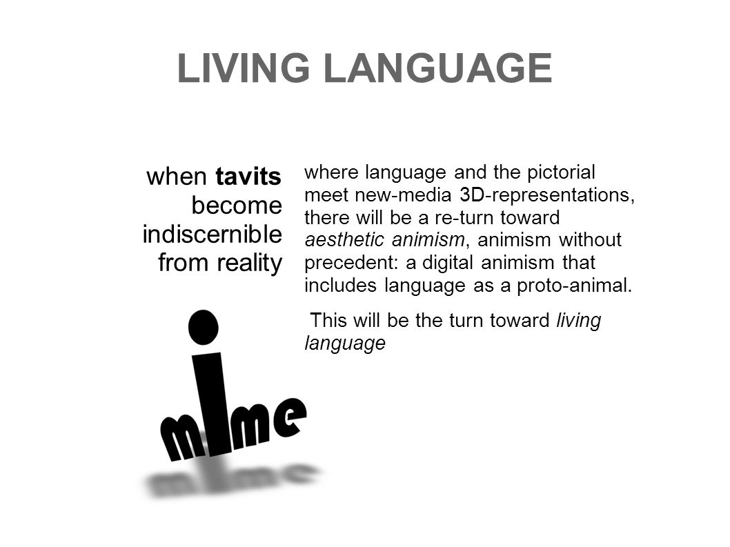 LIVING LANGUAGE when tavits become indiscernible from reality