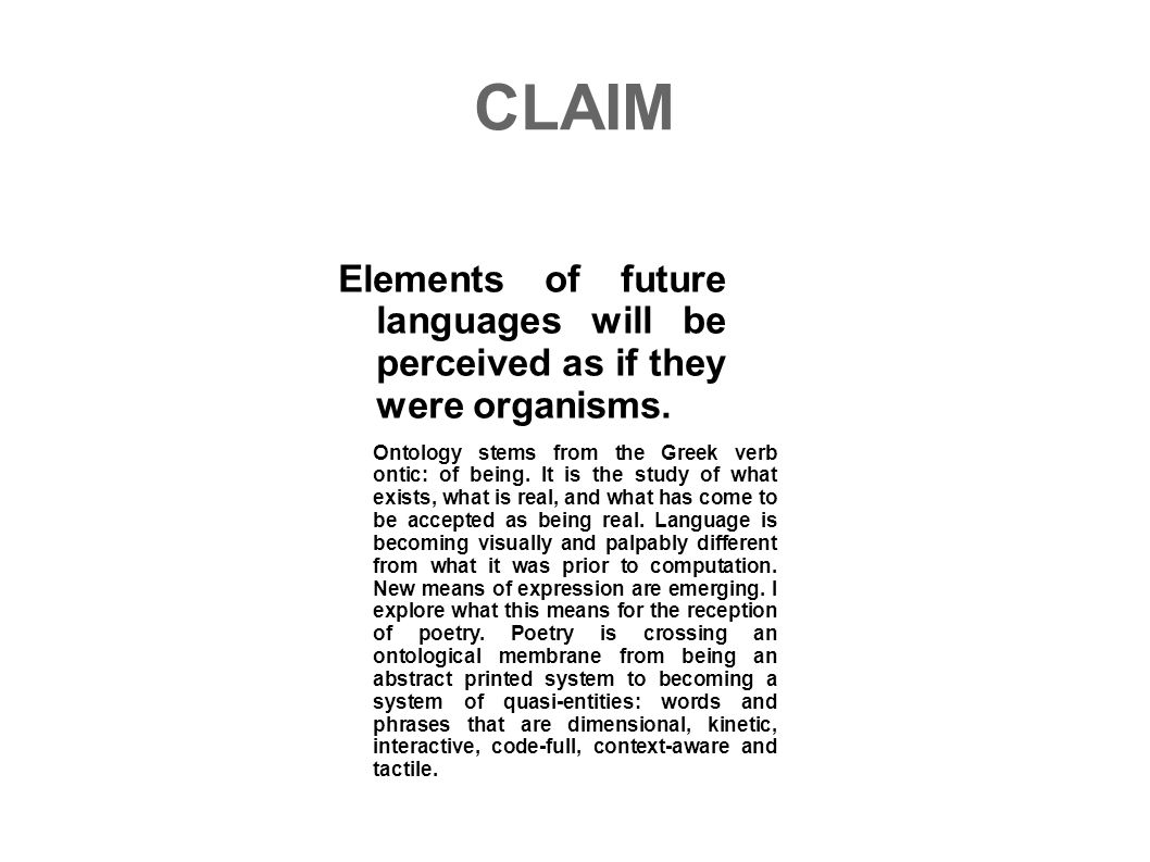 CLAIM Elements of future languages will be perceived as if they were organisms.