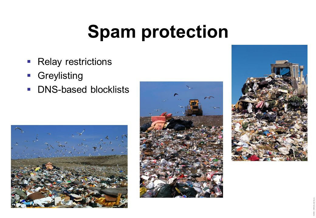 Spam protection Relay restrictions Greylisting DNS-based blocklists