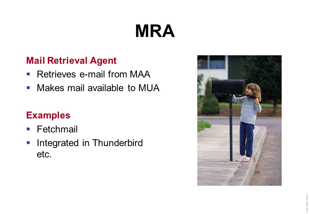 MRA Mail Retrieval Agent Retrieves  from MAA