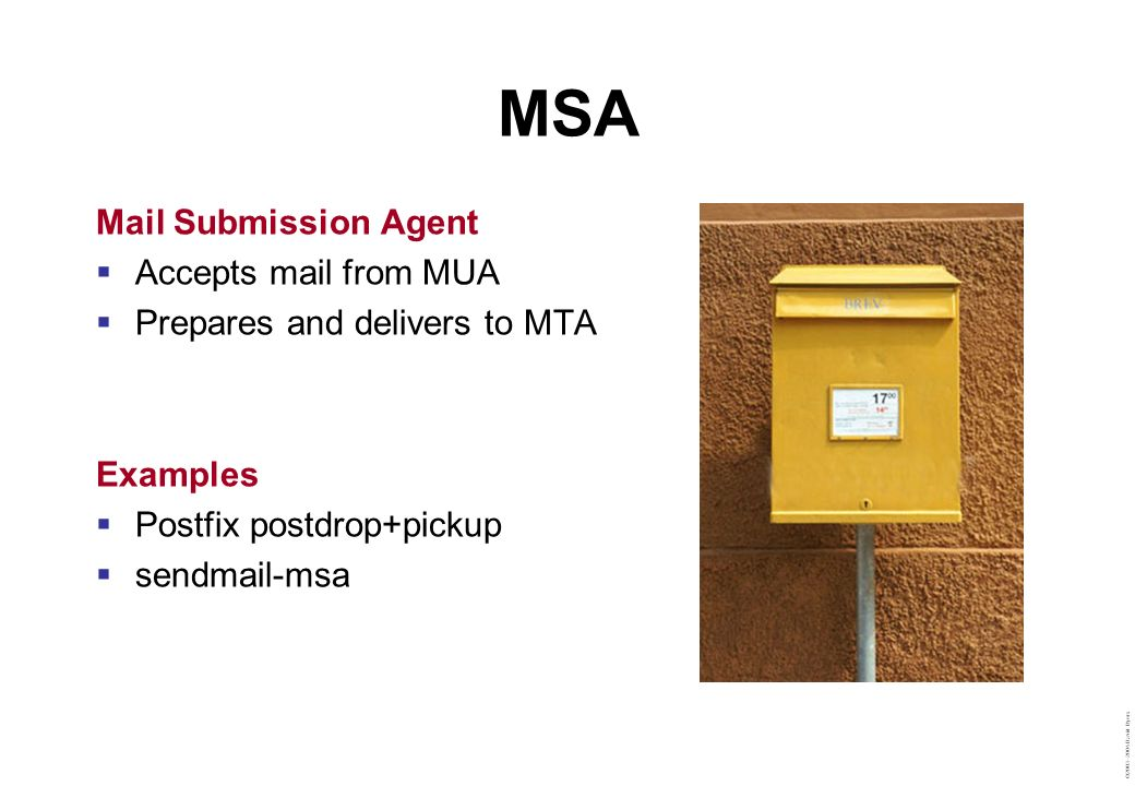 MSA Mail Submission Agent Accepts mail from MUA