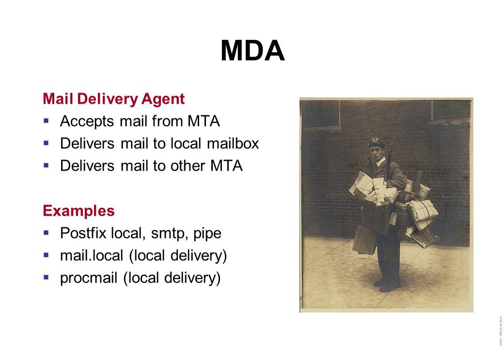 MDA Mail Delivery Agent Accepts mail from MTA