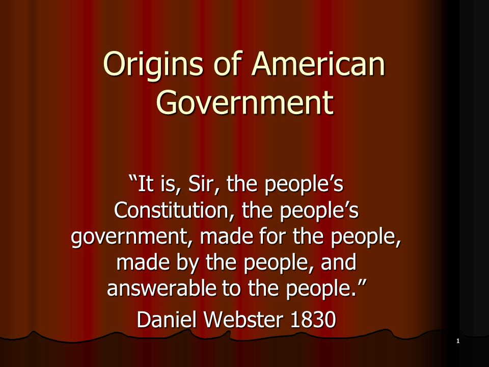 the origins of american government American government american government since the advent of civilization,  what are the rights and responsibilities of each american citizen.