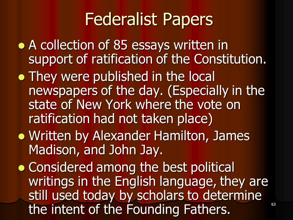 federalist papers 85 essays Federalist papers, no 10 & no 51 (1787-1788) the federalist papers, were a series of 85 essays written by alexander hamilton, john jay, and james madison between.