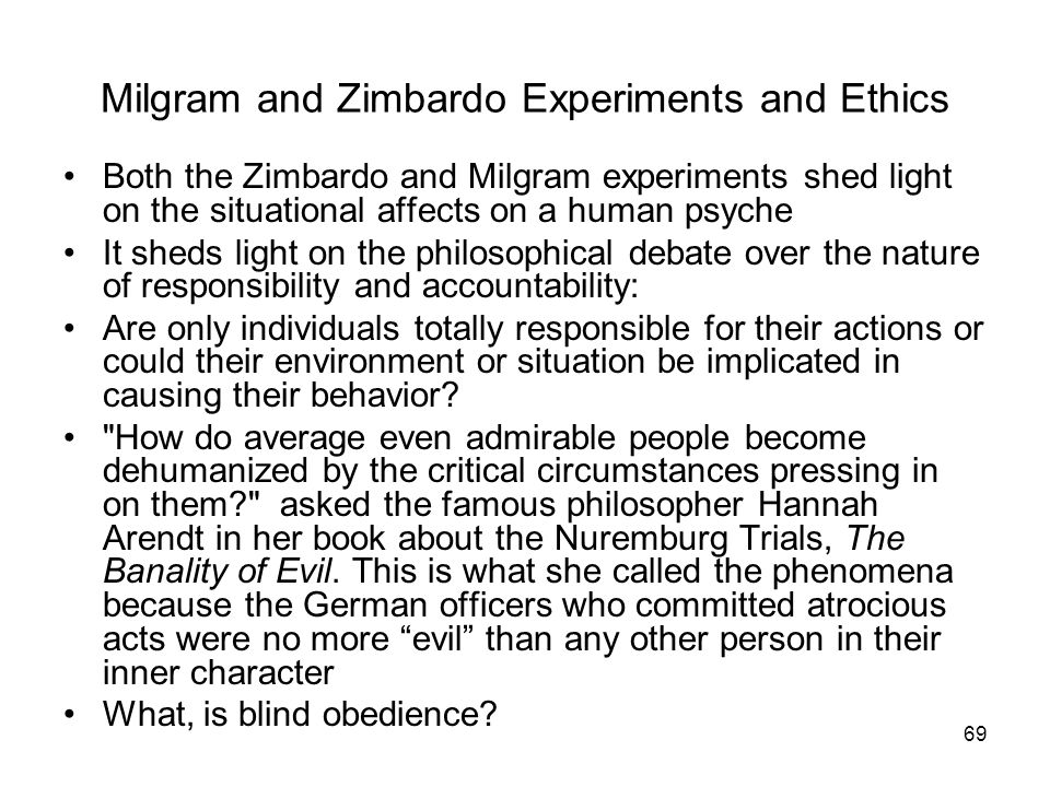 milgram and zimbardo ethics and Ethical issues of the milgram obedience study and the zimbardo prison experiment many social psychology experiments have been conducted, but have some gone too far in my opinion yes, many experiments have gone past being ethical to being downright cruel.